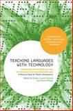 Teaching Languages with Technology : Communicative Approaches to Interactive Whiteboard Use, , 1623560853