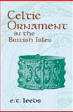 Celtic Ornament in the British Isles down to A.D. 700, E. T. Leeds, 048642085X