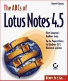 ABCs of Lotus Notes 4.5, Rupert Clayton, 0782120857