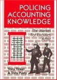 Policing Accounting Knowledge : The Market for Excuses Affair, Tinker, Tony and Puxty, Anthony, 1558760857