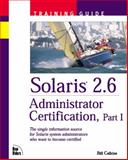 Solaris 2.6 Administrator Certification Training Guide, Calkins, Bill, 157870085X