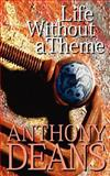 Life Without a Theme, Anthony Deans, 1844010856