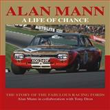 Alan Mann - A Life of Change, Alan Mann and Tony Dron, 1899870857