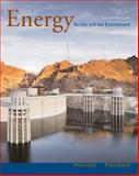 Energy : Its Use and the Environment, Hinrichs, Roger A. and Kleinbach, Merlin H., 0495010855