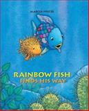 Rainbow Fish Finds His Way, Marcus Pfister, 0735820856
