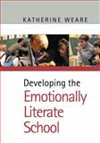 Developing the Emotionally Literate School, Weare, Katherine, 0761940855