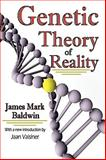 Genetic Theory of Reality, Baldwin, James Mark, 141281085X