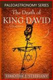 The Death of King David: a Dialogue, Timothy Stephany, 1478180854