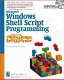 Microsoft Windows Shell Script Programming for the Absolute Beginner, Ford, Jerry Lee, Jr., 1592000851