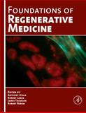 Foundations of Regenerative Medicine : Clinical and Therapeutic Applications, , 0123750857