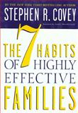 The 7 Habits of Highly Effective Families, Stephen R. Covey, 0307440850