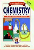 Chemistry for Every Kid, Janice Pratt VanCleave, 0471620858