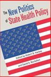 The New Politics of State Health Care Policy, , 0700610855