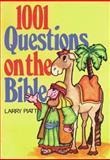 1001 Questions on the Bible, Larry Piatt, 0801070856