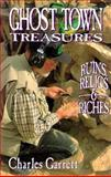 Ghost Town Treasures, Charles Garrett, 0915920859