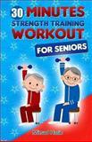 Strength Training for Seniors, Mirsad Hasic, 1493540858