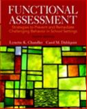 Functional Assessment : Strategies to Prevent and Remediate Challenging Behavior in School Settings, Chandler, Lynette K. and Dahlquist, Carol M., 0133570851