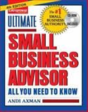 Ultimate Small Business Advisor : All You Need to Know, Axman, Andi, 1599180855