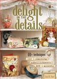 Delight in the Details, Lisa M. Pace, 1599630850