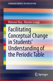 Facilitating Conceptual Change in Students' Understanding of the Periodic Table, Niaz, Mansoor and Luiggi, Marniev, 3319010859