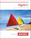 Algebra for College Students, Angel, Allen R., 0131410857