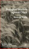 Biological Warfare Against Crops, Whitby, Simon M., 0333920856