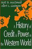 A History of Credit and Power in the Western World 9780765800855