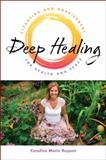 Deep Healing, Caroline Marie Dupont, 0920470858
