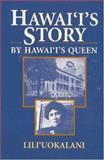 Hawaii's Story by Hawaii's Queen, Lilliuokalani, 0935180850