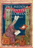 The Middle Byzantine Historians, Treadgold, Warren, 1137280859