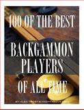 100 of the Best Backgammon Players of All Time, Alex Trost and Vadim Kravetsky, 1493520857