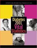 Diabetes 2001 Vital Statistics, Bell, Ronny Antonio, 158040085X