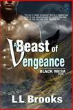 A Beast of Vengeance, Brooks, L. L., 1631050850