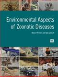 Environmental Aspects of Zoonotic Diseases, Armon, R. and Savill, M., 184339085X
