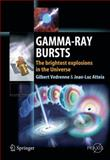 Gamma-Ray Bursts : The Brightest Explosions in the Universe, Vedrenne, Gilbert and Atteia, Jean-Luc, 3540390855