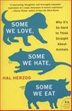 Some We Love, Some We Hate, Some We Eat, Hal Herzog, 0061730858