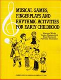 Musical Games, Fingerplays and Rhythmic Activities for Early Childhood, Wirth, Marian J. and Stassevitch, Verna, 013607085X
