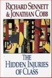 The Hidden Injuries of Class, Richard Sennett and Jonathan Cobb, 039331085X