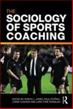 The Sociology of Sports Coaching, , 0415560853