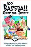 1,001 Baseball Quips and Quotes, Glenn Liebman, 0517220857