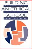 Building an Ethical School : A Practical Response to the Moral Crisis in Schools, Starratt, Robert J., 0750700858