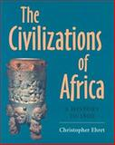 The Civilizations of Africa : A History to 1800, Ehret, Christopher, 081392085X
