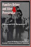 Families Before and after Perestroika : Russian and U. S. Perspectives, , 0898620856