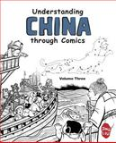 Understanding China Through Comics, Volume 3, Jing Liu, 0983830851