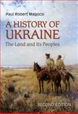 History of Ukraine : The Land and Its Peoples, Magocsi, Paul Robert, 1442640855