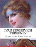 Ivan Sergeevich Turgenev, First Volume, Ivan Sergeevich Turgenev, 1499620853