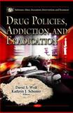 Drug Policies, Addiction and Eradication 9781612090856