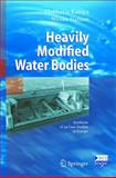 Heavily Modified Water Bodies : Synthesis of 34 Case Studies in Europe, Kampa, Eleftheria and Hansen, Wenke, 3540210857