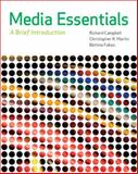 Media Essentials : A Brief Introduction, Campbell, Richard and Martin, Thomas R., 0312590857