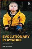 Evolutionary Playwork, Hughes, Bob, 0415550858
